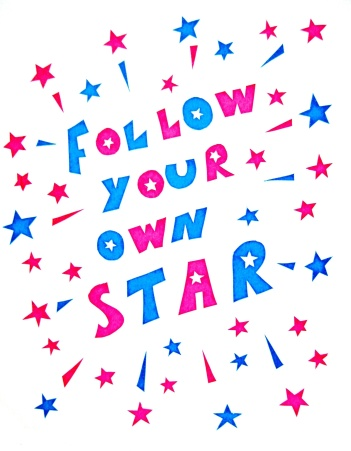 Follow Your Own Star print